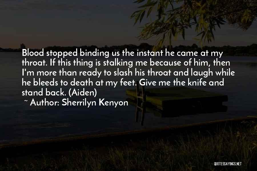 Stand On My Own Feet Quotes By Sherrilyn Kenyon