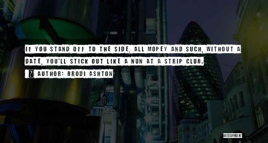 Stand Out Like A Quotes By Brodi Ashton