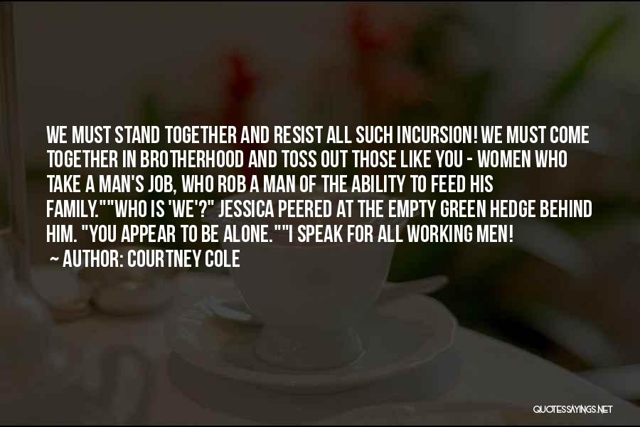 Stand Out Like A Quotes By Courtney Cole