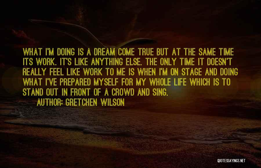 Stand Out Like A Quotes By Gretchen Wilson