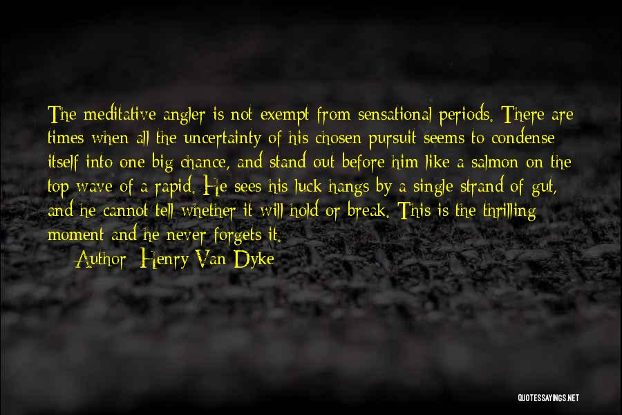 Stand Out Like A Quotes By Henry Van Dyke