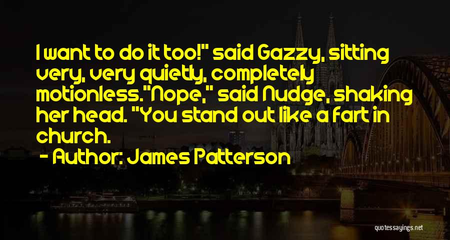 Stand Out Like A Quotes By James Patterson
