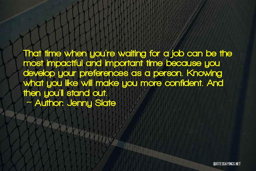 Stand Out Like A Quotes By Jenny Slate