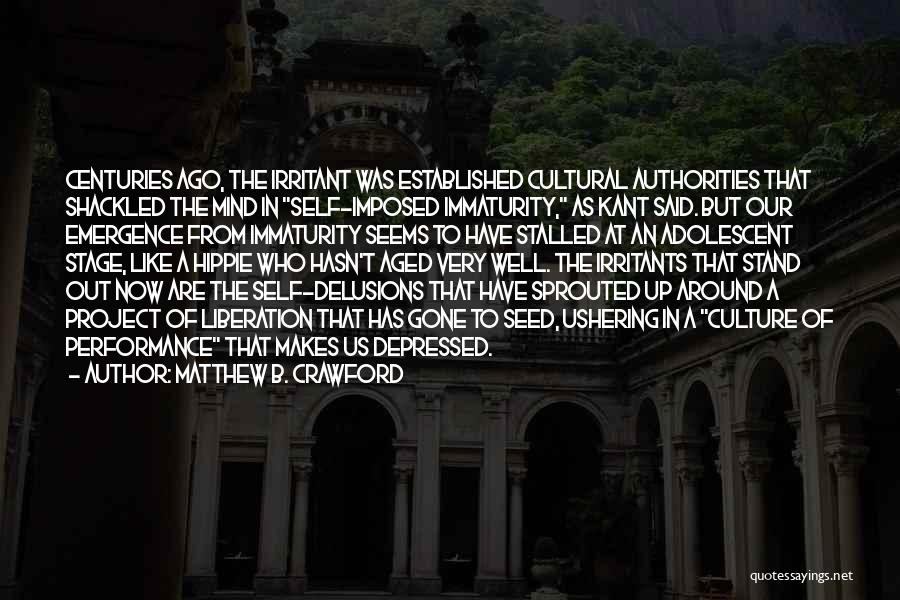 Stand Out Like A Quotes By Matthew B. Crawford