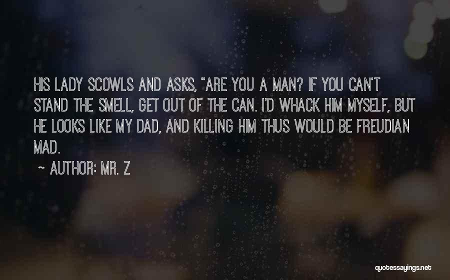 Stand Out Like A Quotes By Mr. Z