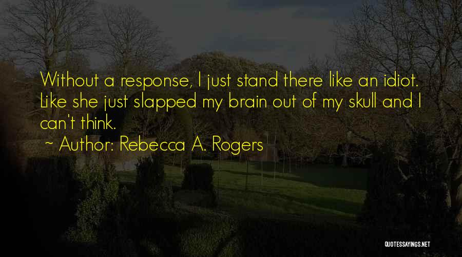 Stand Out Like A Quotes By Rebecca A. Rogers
