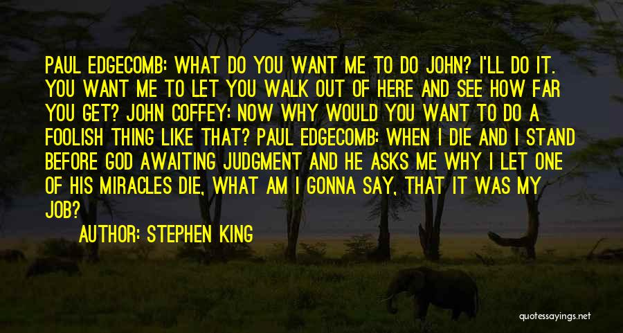 Stand Out Like A Quotes By Stephen King