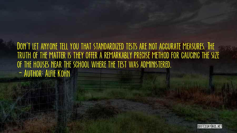 Standardized Tests Quotes By Alfie Kohn