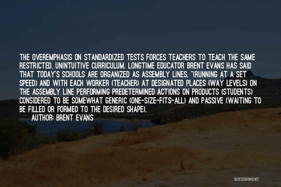 Standardized Tests Quotes By Brent Evans