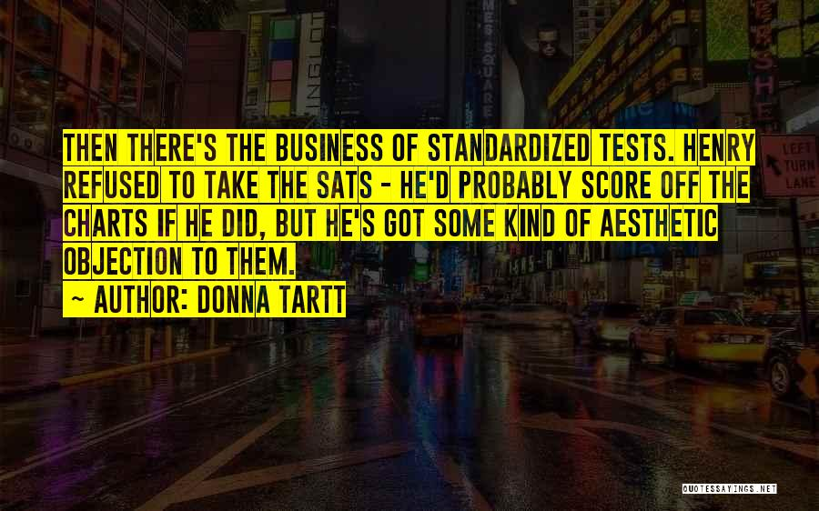 Standardized Tests Quotes By Donna Tartt
