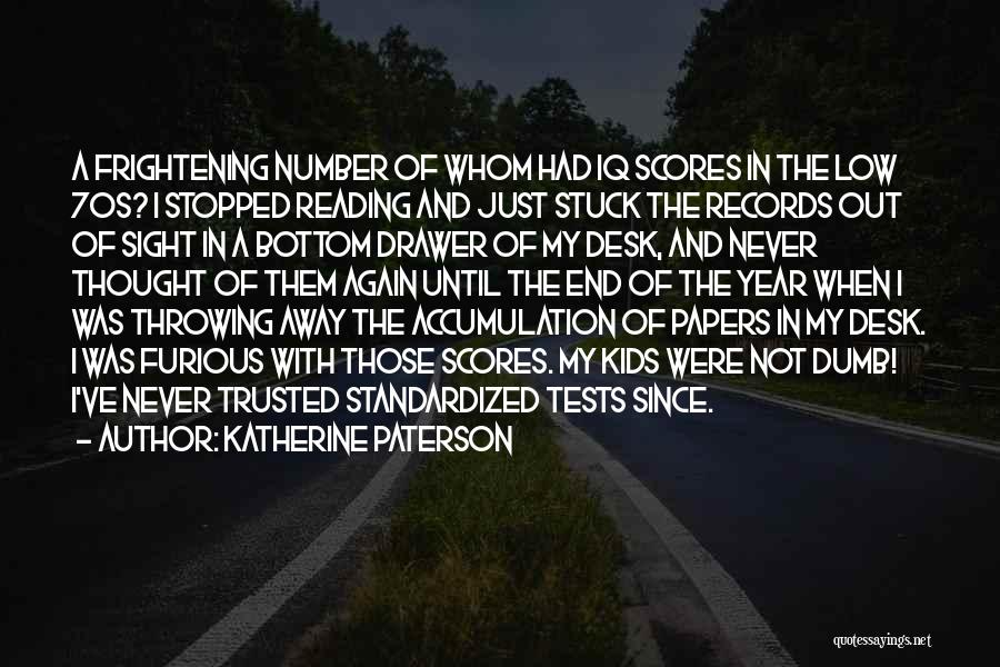 Standardized Tests Quotes By Katherine Paterson
