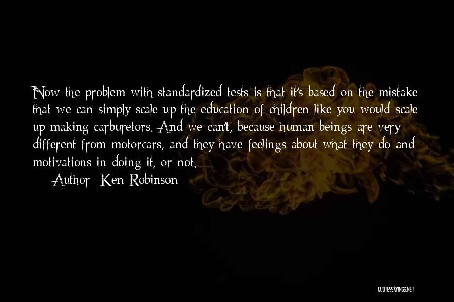 Standardized Tests Quotes By Ken Robinson