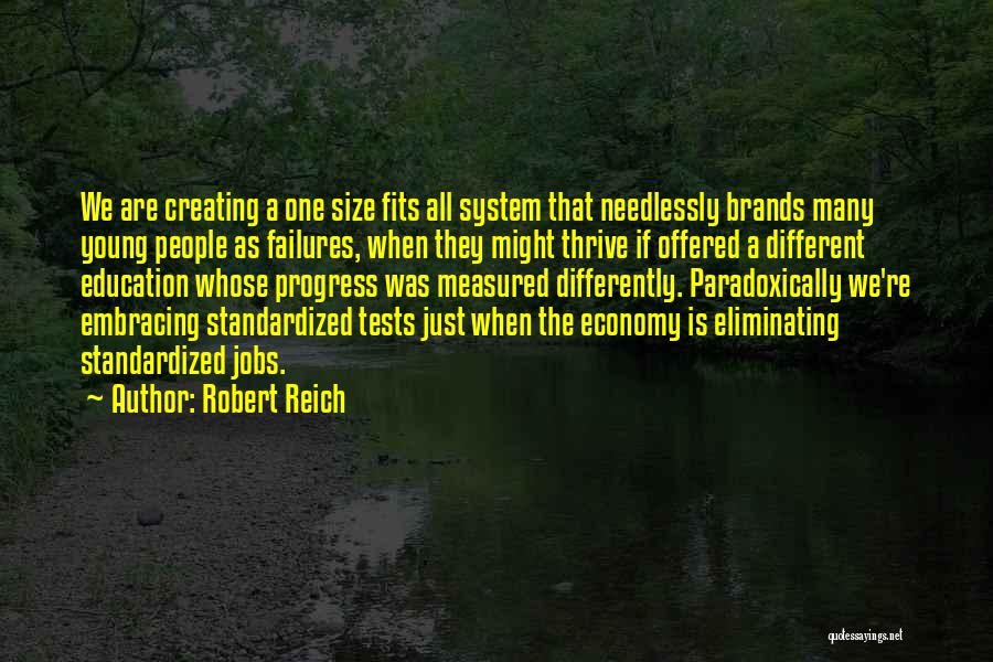 Standardized Tests Quotes By Robert Reich