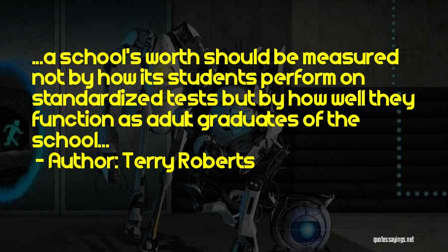Standardized Tests Quotes By Terry Roberts