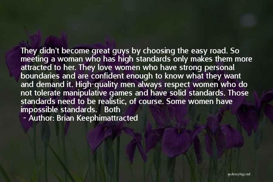Standards And Respect Quotes By Brian Keephimattracted