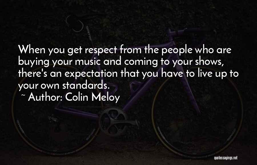 Standards And Respect Quotes By Colin Meloy