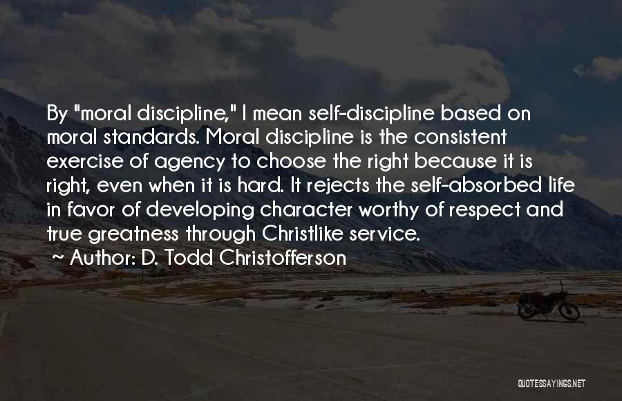 Standards And Respect Quotes By D. Todd Christofferson