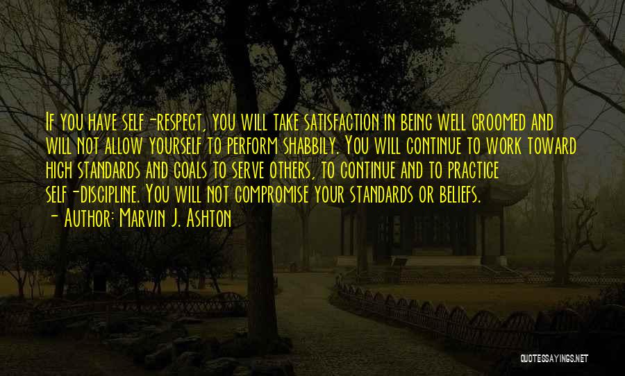 Standards And Respect Quotes By Marvin J. Ashton