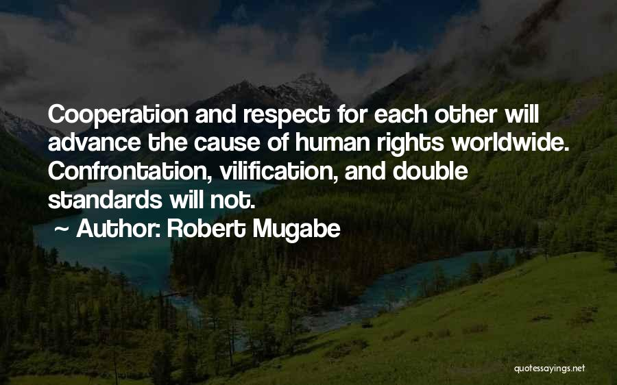 Standards And Respect Quotes By Robert Mugabe