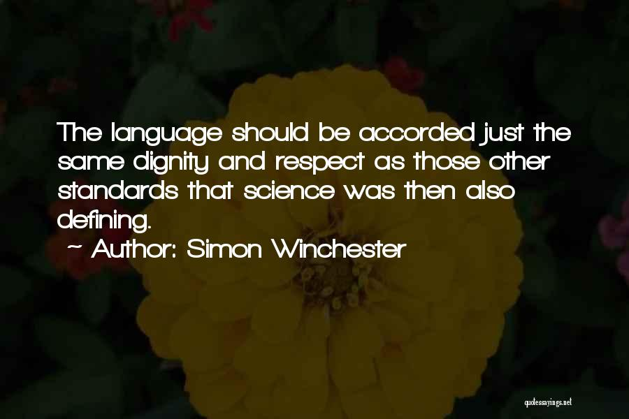 Standards And Respect Quotes By Simon Winchester