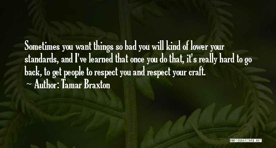 Standards And Respect Quotes By Tamar Braxton