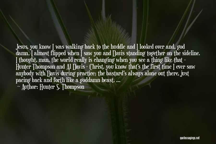 Standing Alone In The World Quotes By Hunter S. Thompson