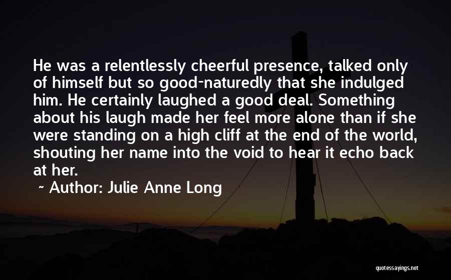 Standing Alone In The World Quotes By Julie Anne Long