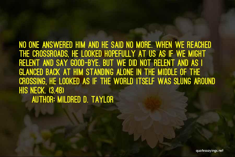 Standing Alone In The World Quotes By Mildred D. Taylor