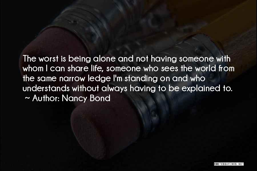 Standing Alone In The World Quotes By Nancy Bond