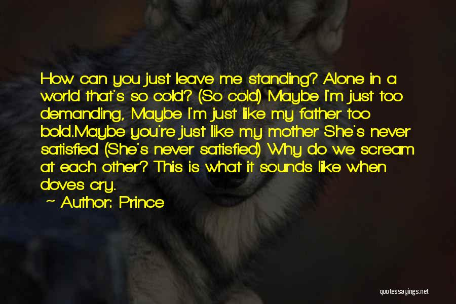 Standing Alone In The World Quotes By Prince