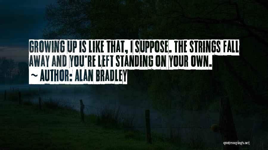 Standing By Your Family Quotes By Alan Bradley