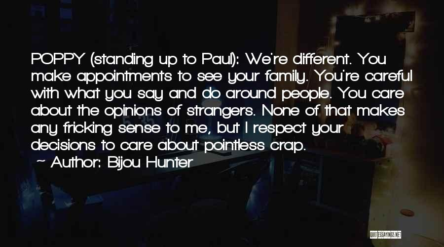 Standing By Your Family Quotes By Bijou Hunter