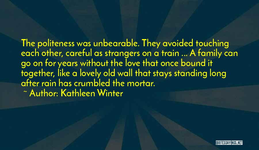 Standing By Your Family Quotes By Kathleen Winter