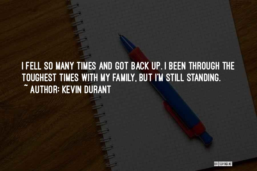 Standing By Your Family Quotes By Kevin Durant