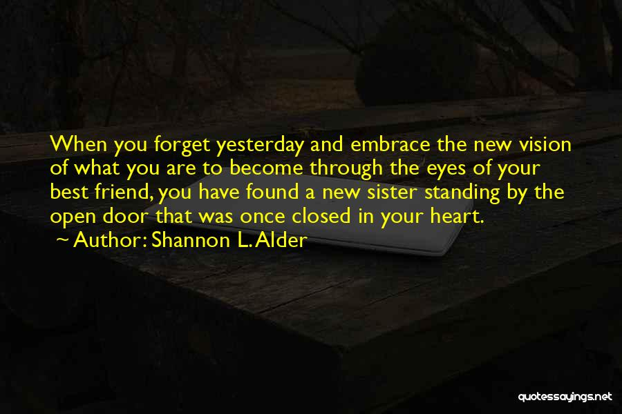 Standing By Your Family Quotes By Shannon L. Alder