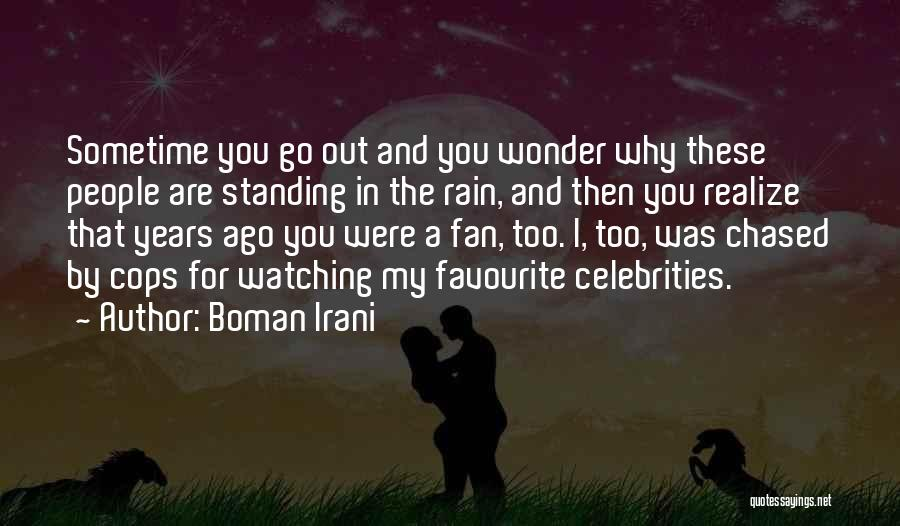Standing In The Rain Quotes By Boman Irani