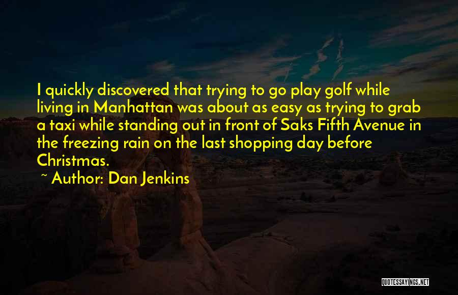Standing In The Rain Quotes By Dan Jenkins