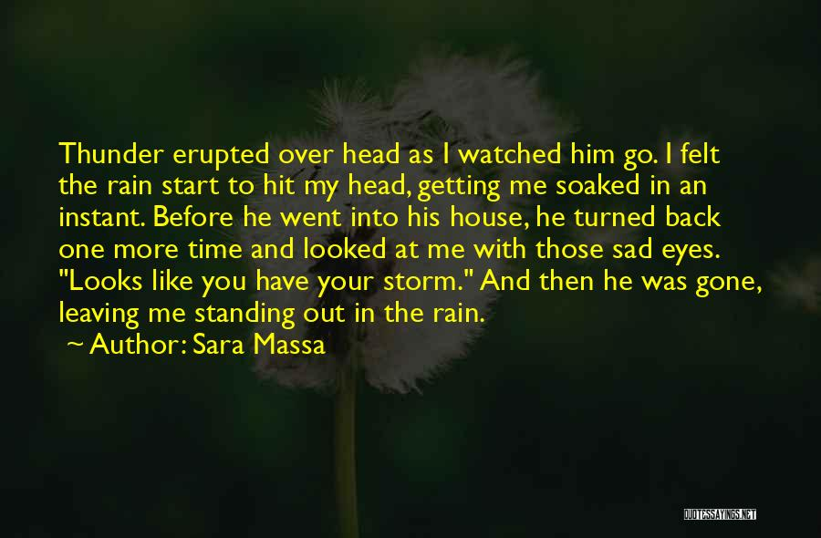 Standing In The Rain Quotes By Sara Massa