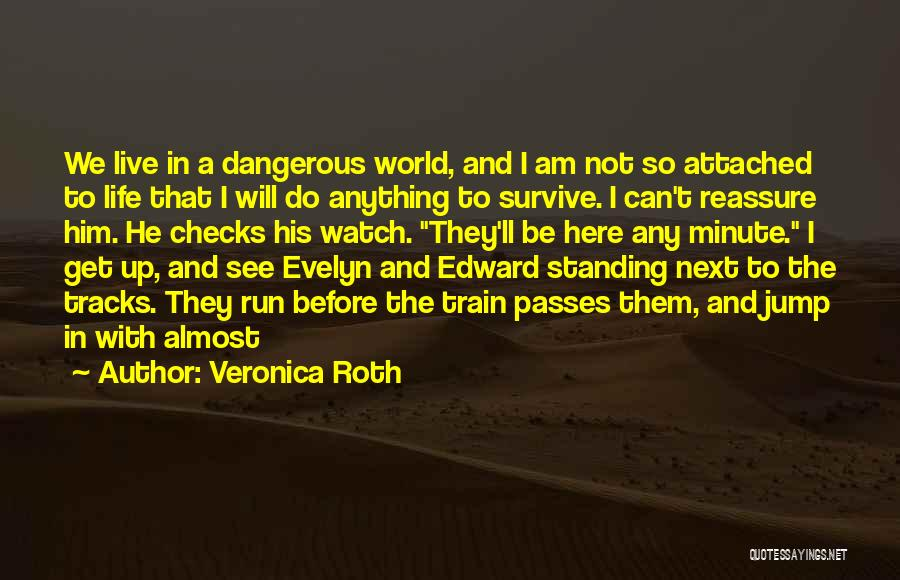 Standing On Train Tracks Quotes By Veronica Roth