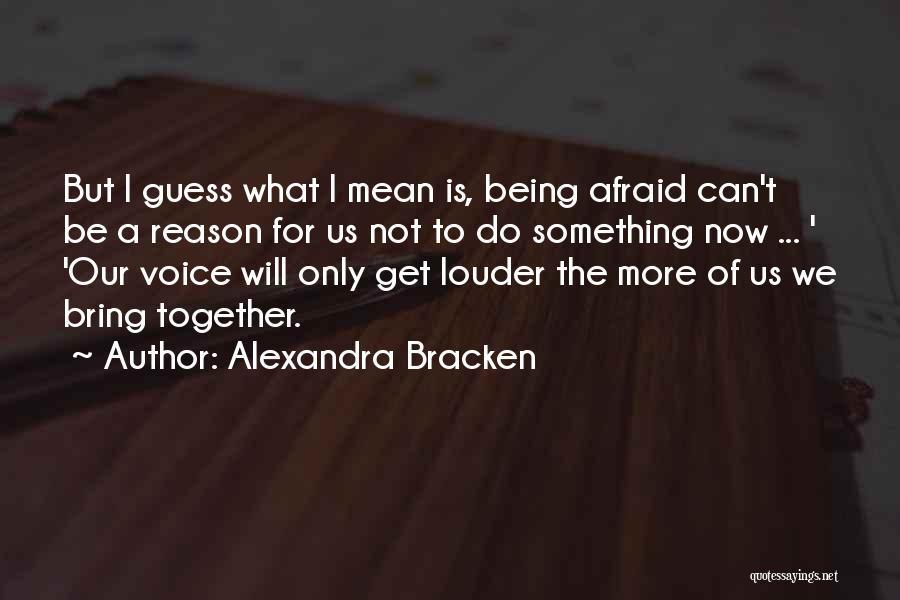 Standing Up For Beliefs Quotes By Alexandra Bracken