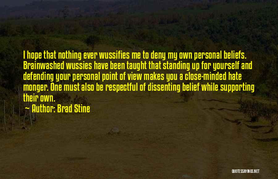 Standing Up For Beliefs Quotes By Brad Stine
