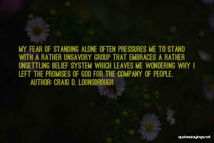 Standing Up For Beliefs Quotes By Craig D. Lounsbrough