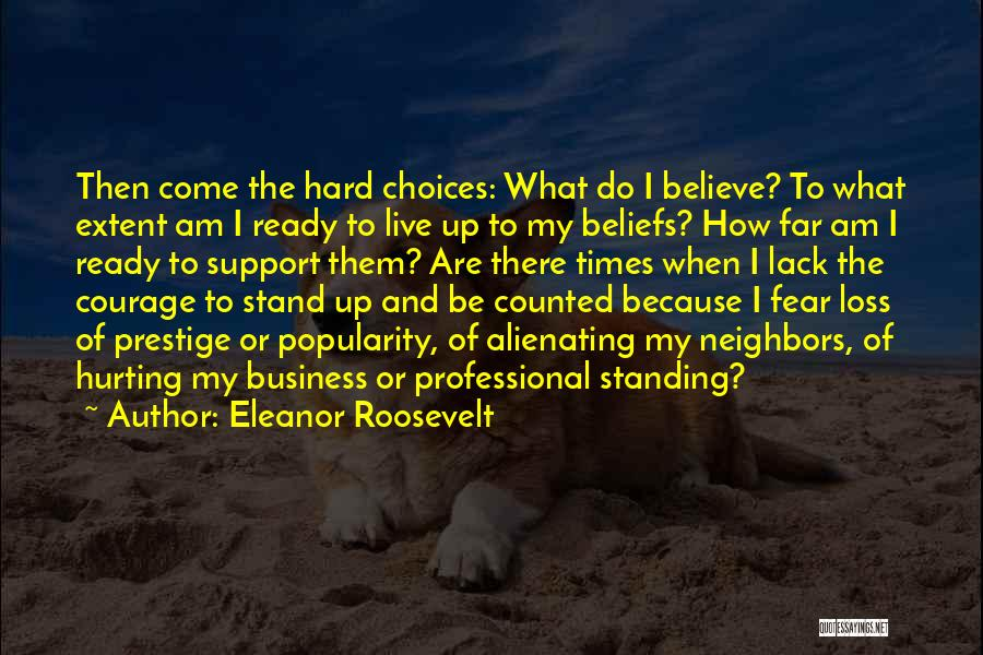 Standing Up For Beliefs Quotes By Eleanor Roosevelt