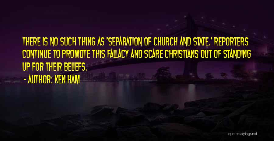 Standing Up For Beliefs Quotes By Ken Ham