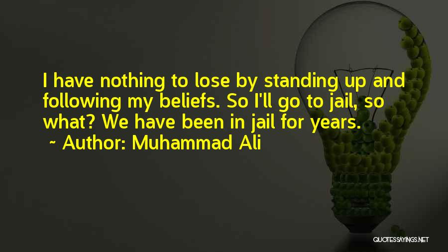 Standing Up For Beliefs Quotes By Muhammad Ali