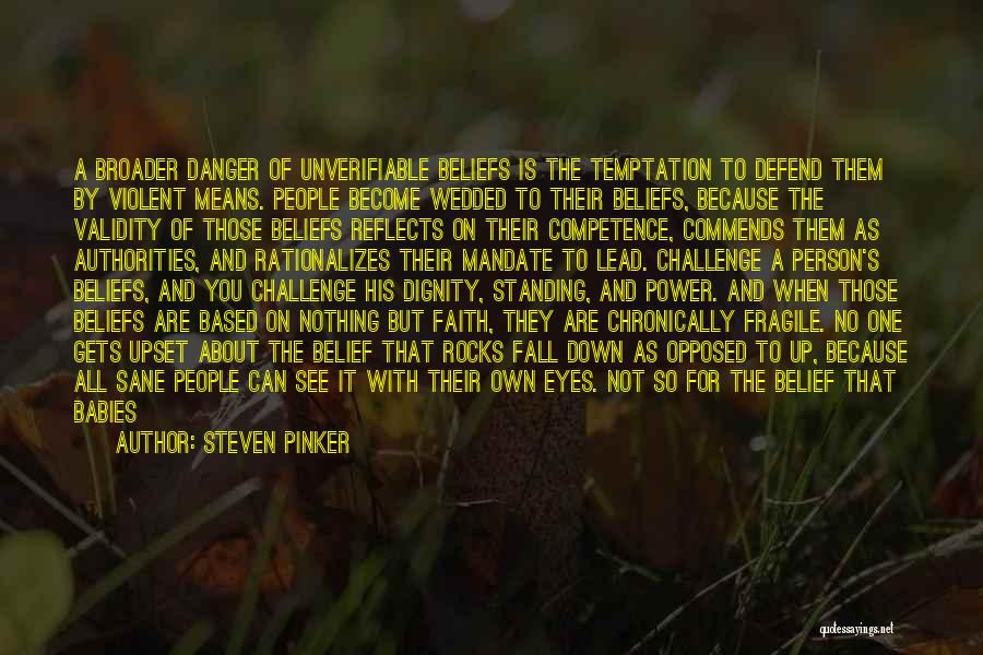 Standing Up For Beliefs Quotes By Steven Pinker