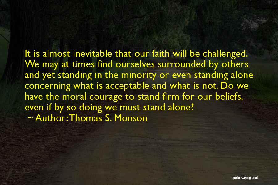 Standing Up For Beliefs Quotes By Thomas S. Monson