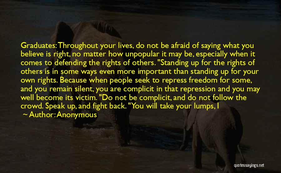 Standing Up For What You Believe Is Right Quotes By Anonymous