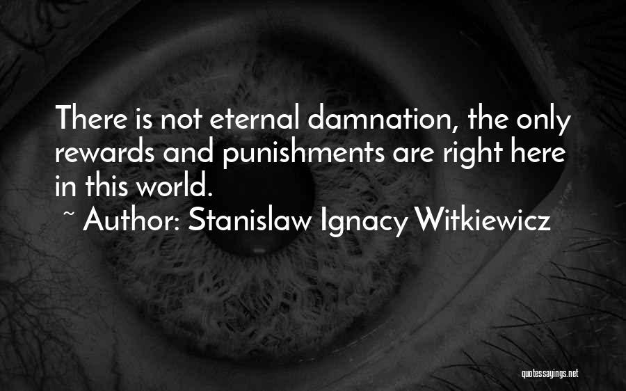 Stanislaw Ignacy Witkiewicz Quotes 467532