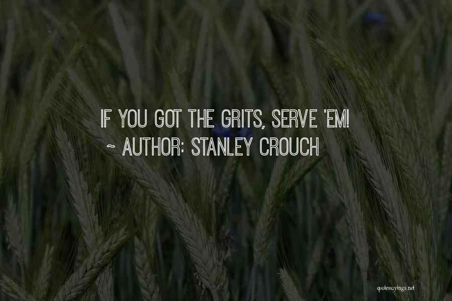 Stanley Crouch Quotes 1173348